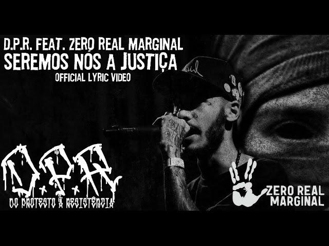 1 | Do Protesto À Resistência feat. Febem (Zero Real Marginal) - Seremos Nós A Justiça (Lyric Video)