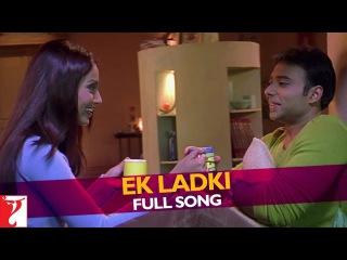 Ek Ladki - Full Song - Mere Yaar Ki Shaadi Hai
