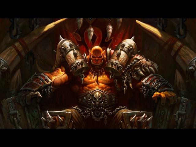 World Of Warcraft Гаррош Адский Крик сын Грома Вождь Маг'харов Глава 1 09 12 2013