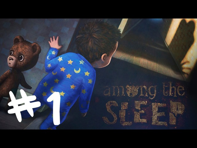 Among The Sleep Прохождение Часть 1 День Рождения