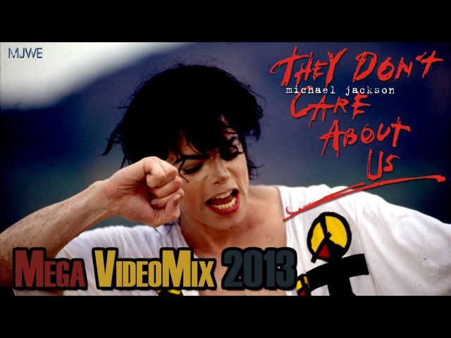 Michael Jackson They Don t Care About Us MJWE Mix 2013