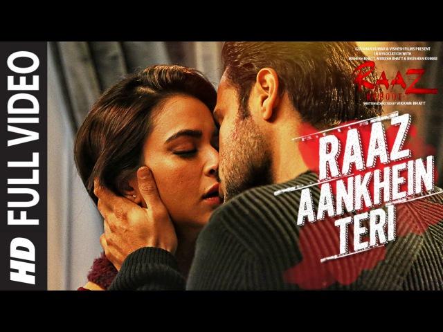 RAAZ AANKHEIN TERI Full Song | Raaz Reboot |Arijit Singh |Emraan Hashmi,Kriti Kharbanda,Gaurav Arora