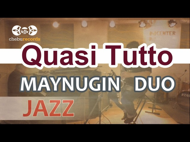 Maynugin Duo Quasi Tutto Live from JazzCenter