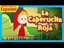 La Caperucita Roja completa en español Caperucita Roja y el lobo feroz en español
