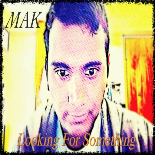 MAK альбом Looking for Something