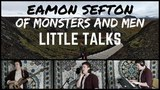 Eamon Sefton - Little Talks (Chill Cover) Of Monsters and Men 2018