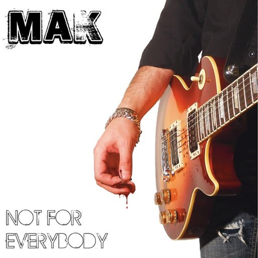 MAK альбом Not for Everybody