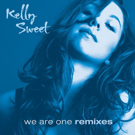 kelly sweet альбом We Are One Remixes