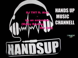 DJ THT ft. Alex - Un an ensemble (Molky Bootleg Mix Edit)