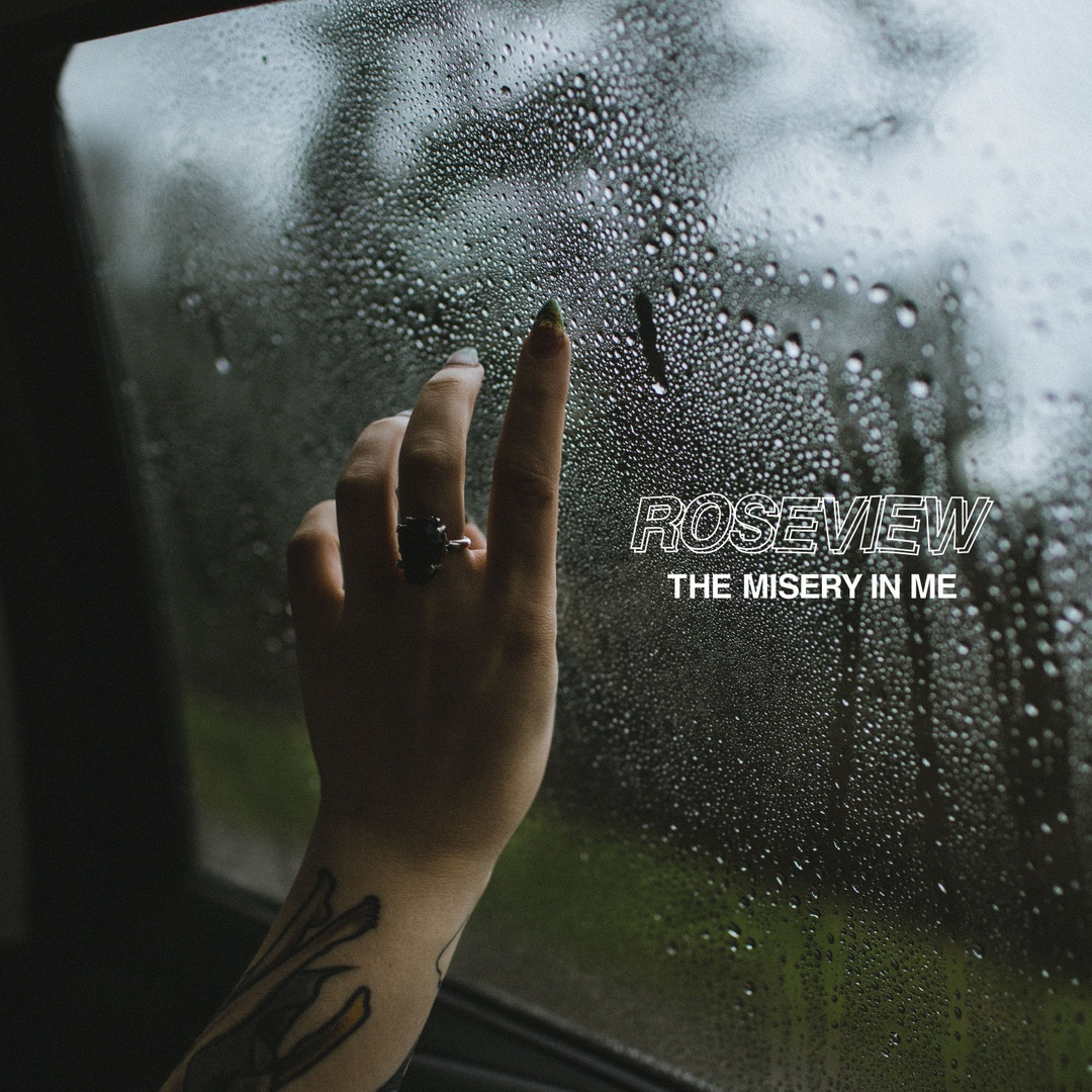 Roseview - The Misery In Me (2018)
