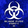 BLADE FUSE party : Chapter Ⅲ —LARVA(ES)—17.03.18