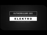 Outwork feat. Mr. Gee - Electro (Official Music Video) клубные видеоклипы