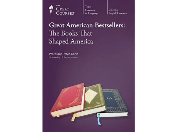 Great American Bestsellers: The Books That Shaped America - Professor Peter Conn, Ph.D.