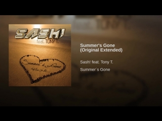 Sash feat. Tony T. Summers Gone (Original Extended)
