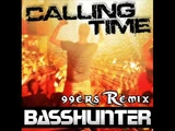 Basshunter - Calling Time (99ers Remix)