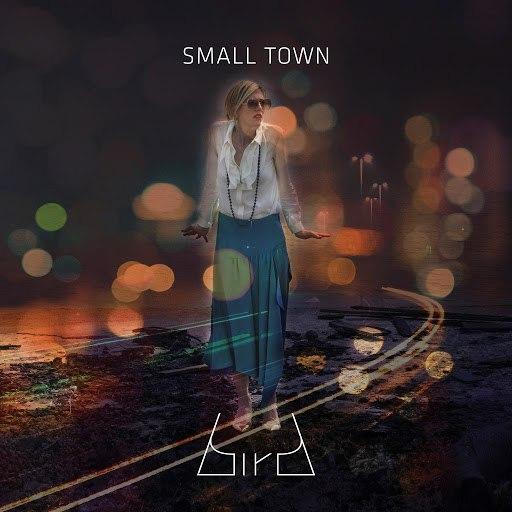 Bird альбом Small Town