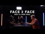 Deji Vs. Jake Paul - FACE 2 FACE