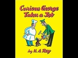 Curious George Takes A Job I Read-Aloud Children Story