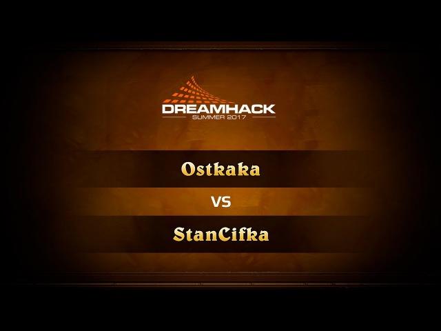 Ostkaka vs StanCifka DreamHack Summer 2017 Group Stage