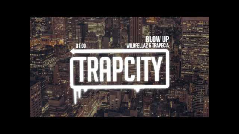 Wildfellaz TRAPECIA - Blow Up