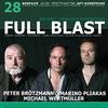 Full Blast (Brötzmann/Pliakas/Wertmüller)