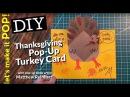 Lets Make it POP! Thanksgiving Pop-up Turkey Card