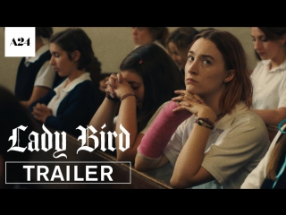 Lady Bird - Official Trailer