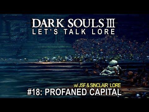Dark Souls 3, Let's Talk Lore 18 Profaned Capital (w JSF Sinclair Lore)