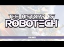The History of Robotech Vol 1