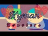 Kyman I see your monsters...KylexCartman
