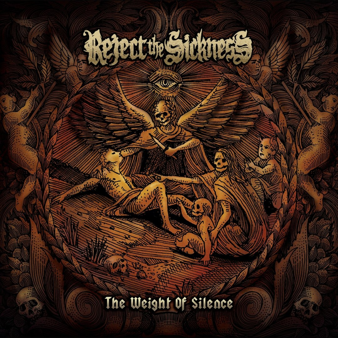 Reject The Sickness - The Weight of Silence (2018)