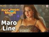 Maro Line - Neha Kakar Patel Ki Punjabi ShaddiShilpa Shinde,Rishi K,Paresh R,Vir D,Prem C,Payal G