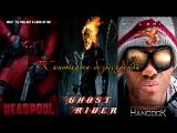 DEADPOOL | Ghost Rider | Hancock