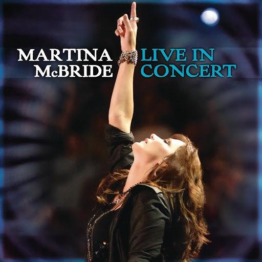 Martina McBride альбом Martina McBride: Live In Concert