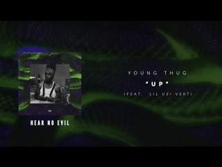 Young Thug - Up [Feat. Lil Uzi Vert]