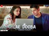 Lae Dooba by Asees Kaur Aiyaary Sidharth Malhotra &amp Rakul Preet Rochak Kohli Manoj Muntashir