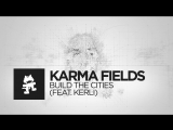Karma Fields - Build The Cities (feat. Kerli) Monstercat Official Music Video