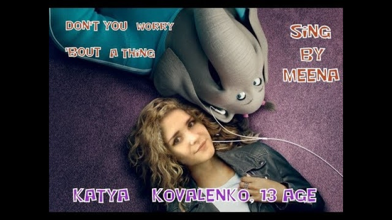 Tori Kelly - Stevie Wonder - Don't You Worry 'Bout A Thing - Катя Коваленко, 13 лет