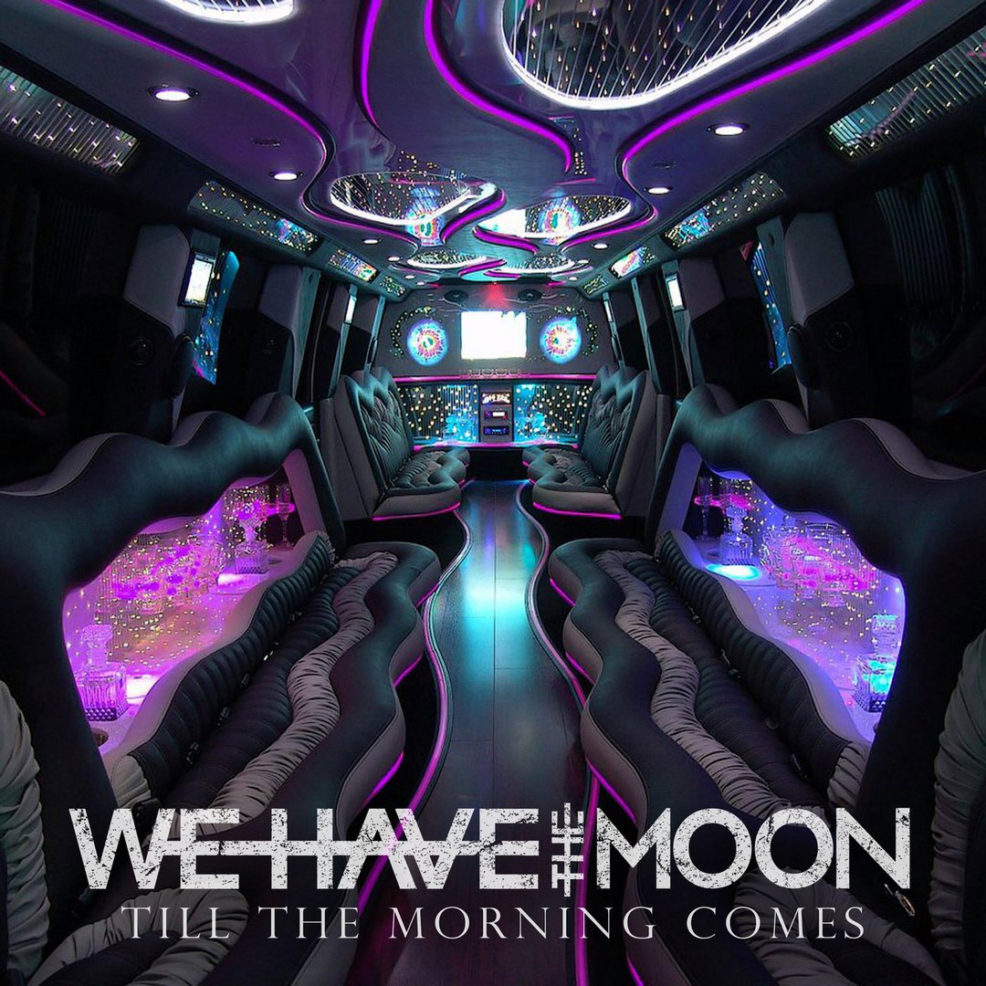 We Have the Moon - Till the Morning Comes (2018)