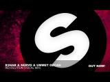 R3hab &amp NERVO &amp Ummet Ozcan - Revolution (Vocal Mix)