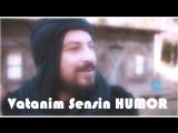 Vatanim_Sensin_HUMOR(P2)
