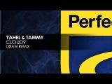 Yahel &amp Tammy - Cloud9 (Oraw Remix)