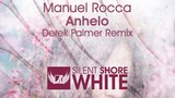 Manuel Rocca – Anhelo (Derek Palmer Remix) [Available 11.06.18]