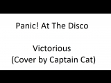Panic! At The Disco - Victorious (Cover by Captain Cat)