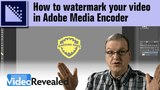 How to watermark your video in Adobe Media Encoder