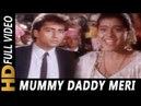 Mummy Daddy Meri Shaadi Kumar Sanu Asha Bhosle Bekhudi 1992 Songs Kajol