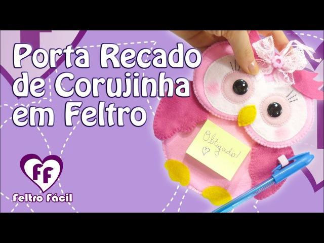 CORUJINHA PORTA RECADOS COM CD EM FELTRO