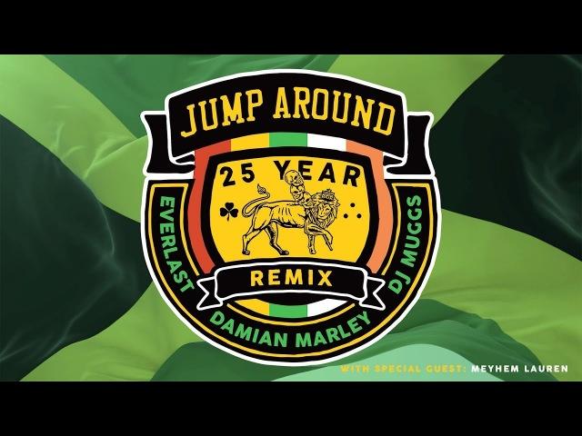 JUMP AROUND (25 YEAR REMIX) - DJ MUGGS FEAT. DAMIAN MARLEY, EVERLAST MEYHEM LAUREN