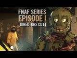 [sfm_gls] Five Nights at Freddy's Series (Episode 1) [Directors Cut] | FNAF Animation