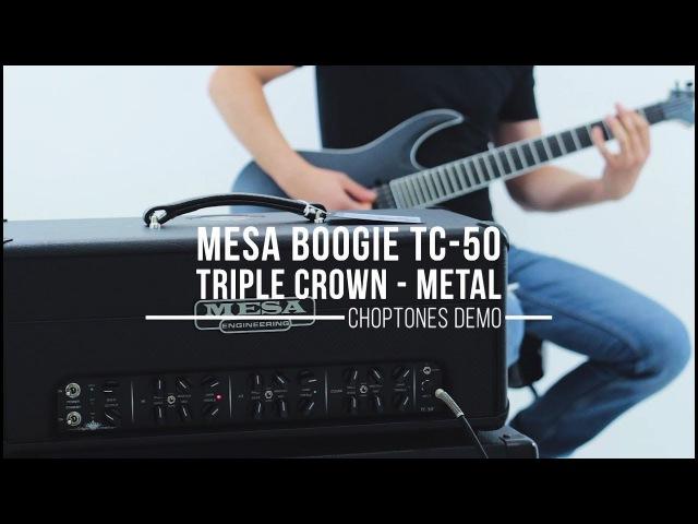 Mesa Boogie Triple Crown TC-50 | Metal Demo (EL34)
